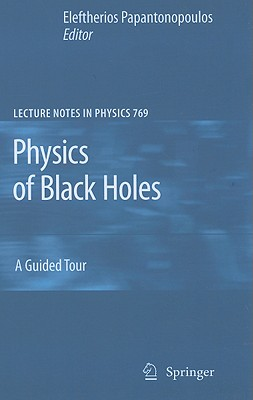 Physics of Black Holes By Papantonopoulos, E. (EDT)